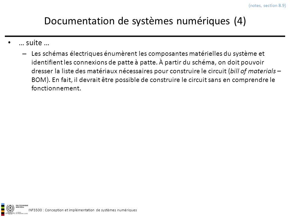 INF3500 : Conception et implémentation de systèmes numériques Documentation de systèmes numériques (4) … suite … – Les schémas électriques énumèrent l