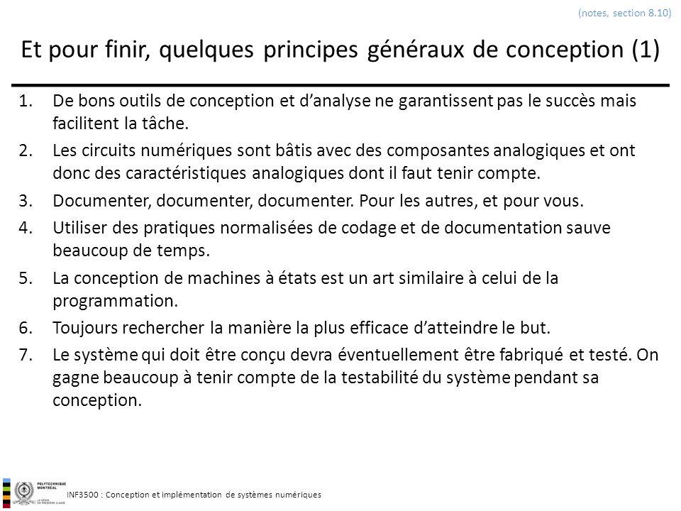 INF3500 : Conception et implémentation de systèmes numériques Et pour finir, quelques principes généraux de conception (1) 1.De bons outils de concept