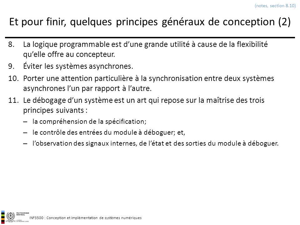 INF3500 : Conception et implémentation de systèmes numériques Et pour finir, quelques principes généraux de conception (2) 8.La logique programmable e