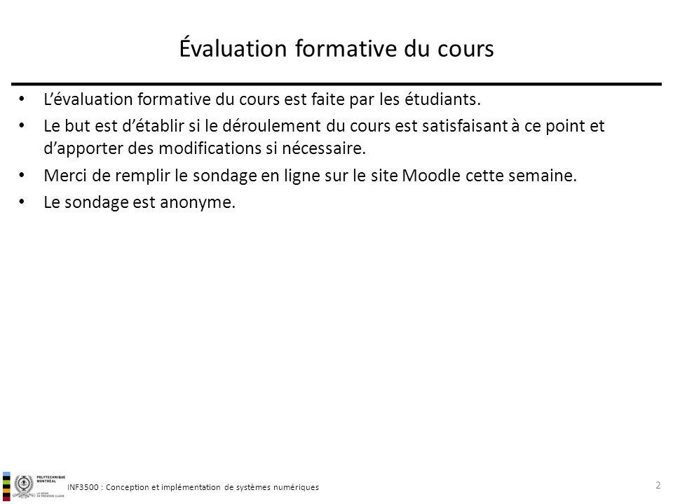 INF3500 : Conception et implémentation de systèmes numériques Évaluation formative du cours Lévaluation formative du cours est faite par les étudiants