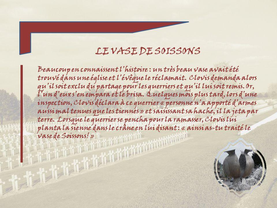 LE VASE DE SOISSONS Beaucoup en connaissent lhistoire : un très beau vase avait été trouvé dans une église et lévêque le réclamait.