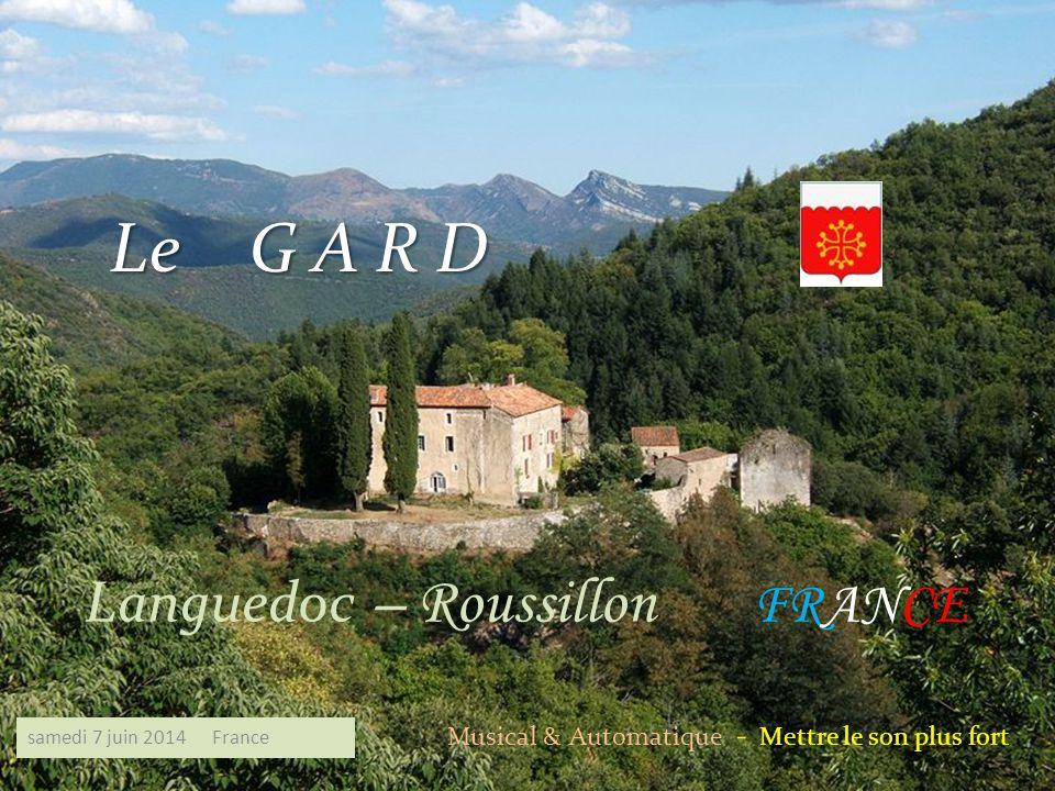 Le G A R D Languedoc – Roussillon FRANCE Musical & Automatique - Mettre le son plus fort samedi 7 juin 2014 France