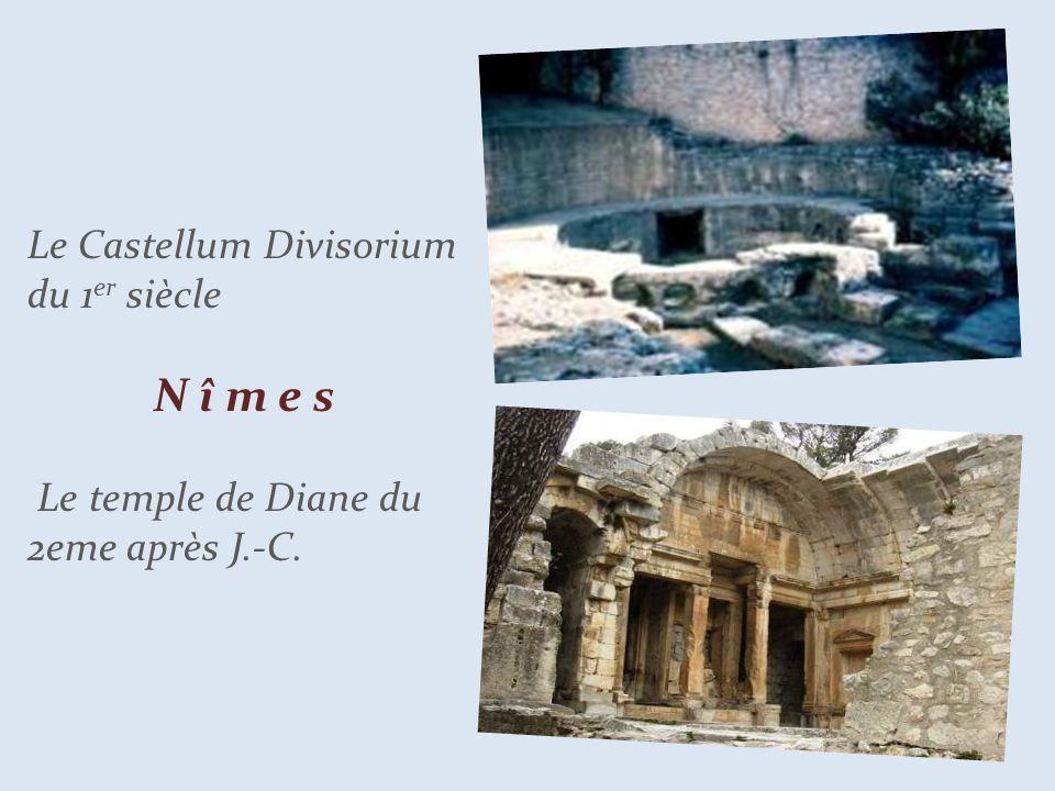 Le Castellum Divisorium du 1 er siècle.. N î m e s..Le temple de Diane du 2eme après J.-C.