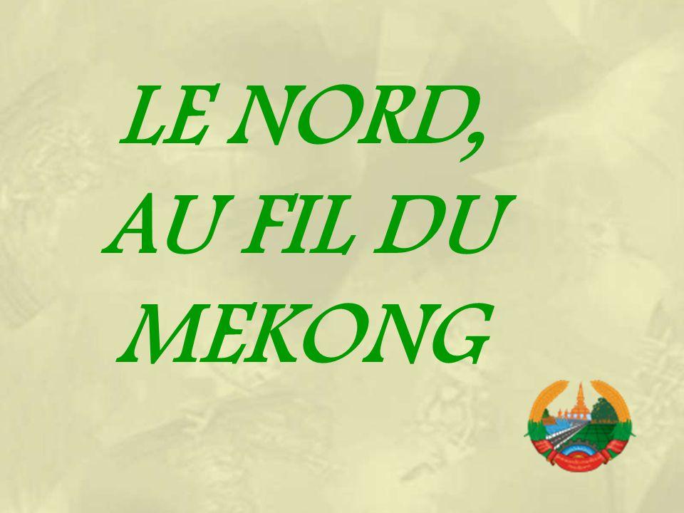 LE NORD, AU FIL DU MEKONG