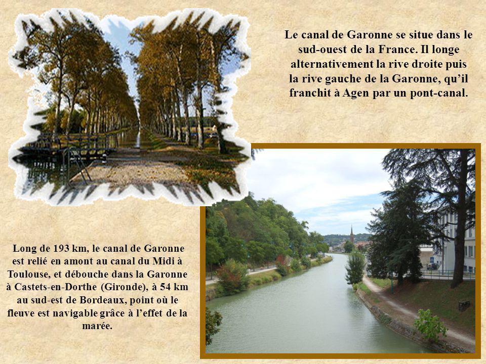 Le canal de Garonne se situe dans le sud-ouest de la France.