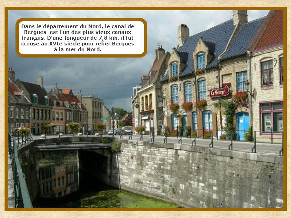 Dans le département du Nord, le canal de Bergues est l un des plus vieux canaux français.