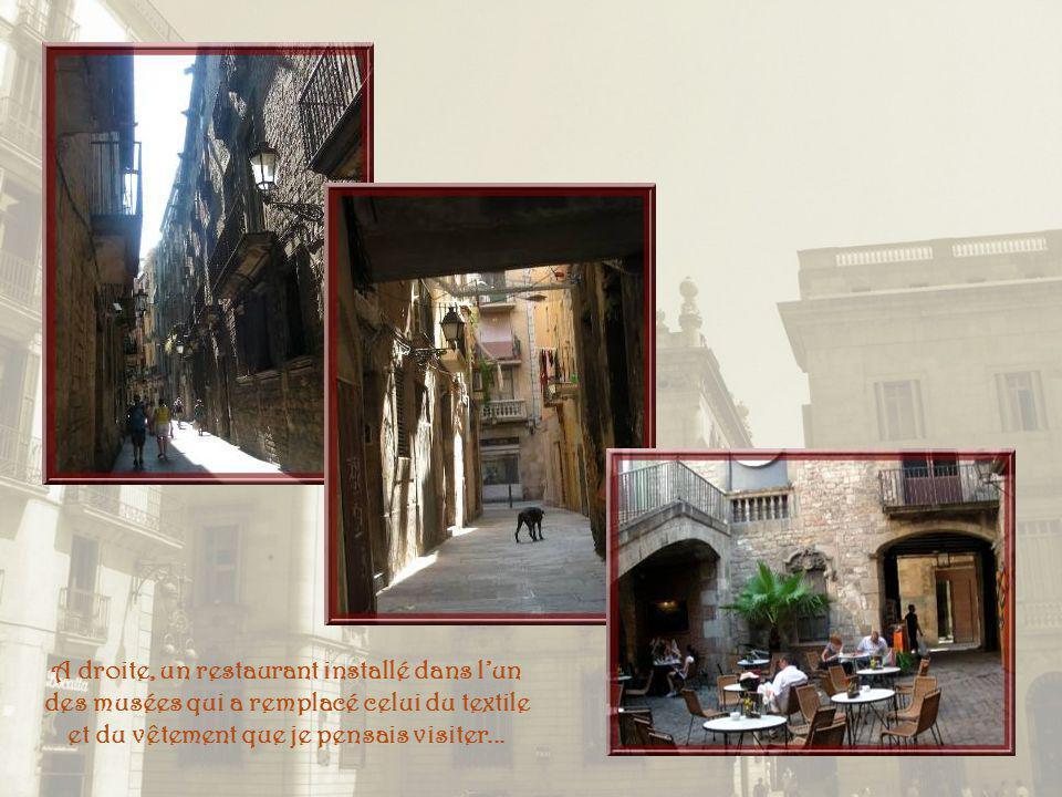 Séparé du Barri gotic par la Via Laïetana, un autre vieux quartier populaire, celui de La Ribera. Cest un même lacis de ruelles médiévales et cest le