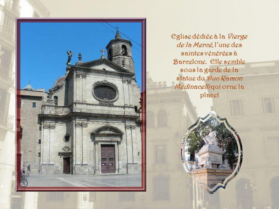 Eglise dédiée à la Vierge de la Mercé, lune des saintes vénérées à Barcelone.
