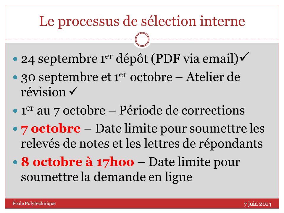 Le processus de sélection interne 24 septembre 1 er dépôt (PDF via email) 30 septembre et 1 er octobre – Atelier de révision 1 er au 7 octobre – Pério