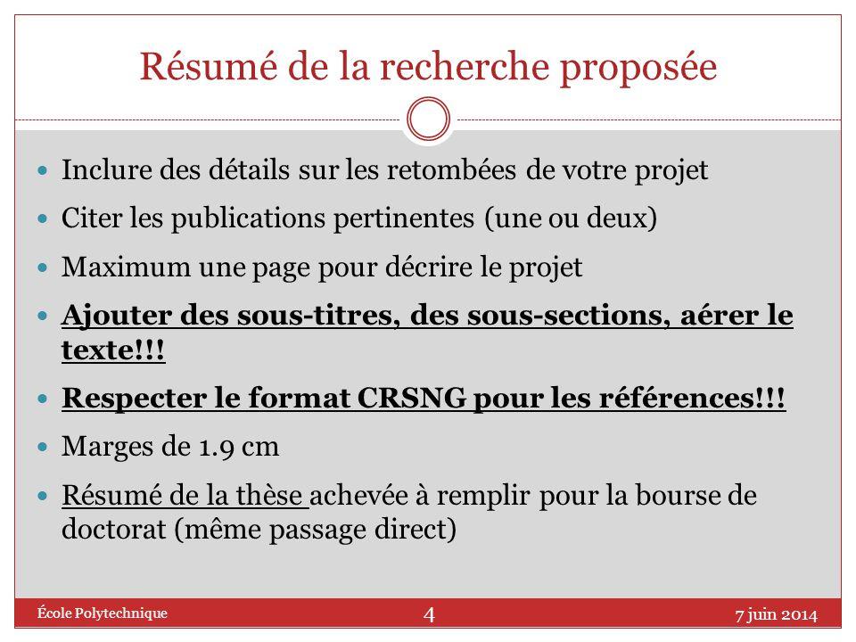Résumé de la recherche proposée Inclure des détails sur les retombées de votre projet Citer les publications pertinentes (une ou deux) Maximum une pag