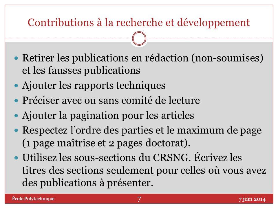 Contributions à la recherche et développement Retirer les publications en rédaction (non-soumises) et les fausses publications Ajouter les rapports te