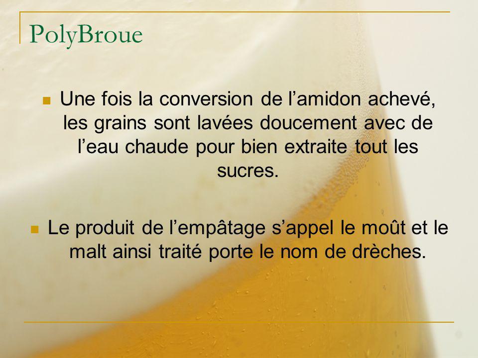 PolyBroue Une fois la conversion de lamidon achevé, les grains sont lavées doucement avec de leau chaude pour bien extraite tout les sucres. Le produi
