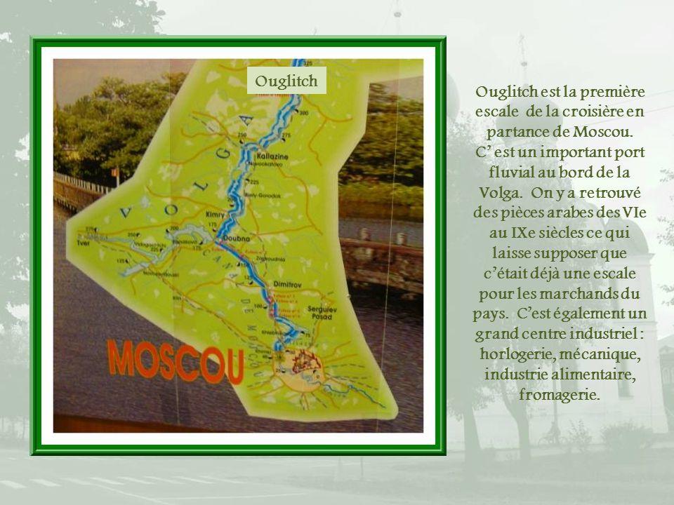 Ouglitch Ouglitch est la première escale de la croisière en partance de Moscou.