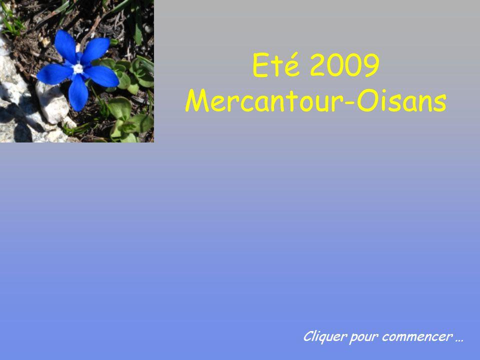 Eté 2009 Mercantour-Oisans Cliquer pour commencer …