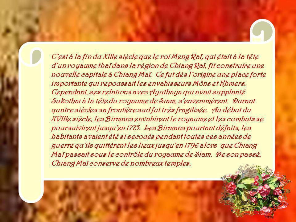 Chiang Maï, la Rose du Nord, est aussi, pour beaucoup, la porte dentrée de cette région.