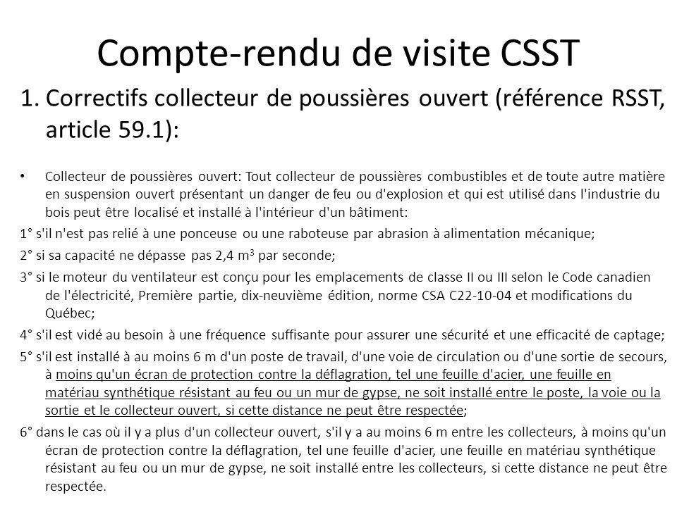 Compte-rendu de visite CSST 1.Correctifs collecteur de poussières ouvert (référence RSST, article 59.1): Collecteur de poussières ouvert: Tout collect