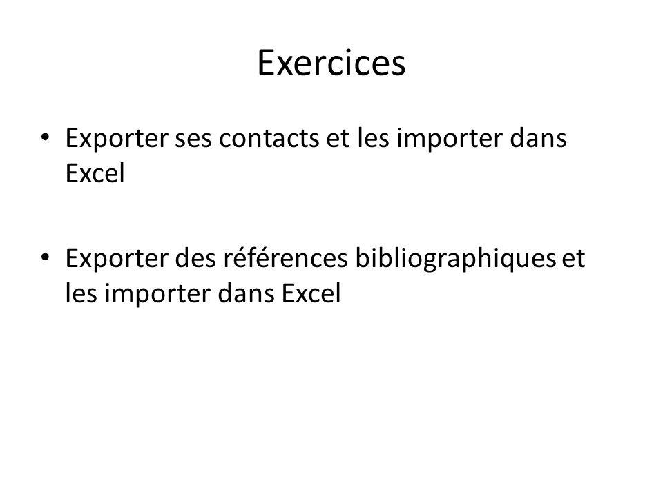 Exercices Exporter ses contacts et les importer dans Excel Exporter des références bibliographiques et les importer dans Excel