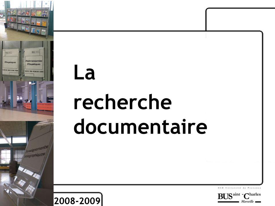 La recherche documentaire 2008-2009