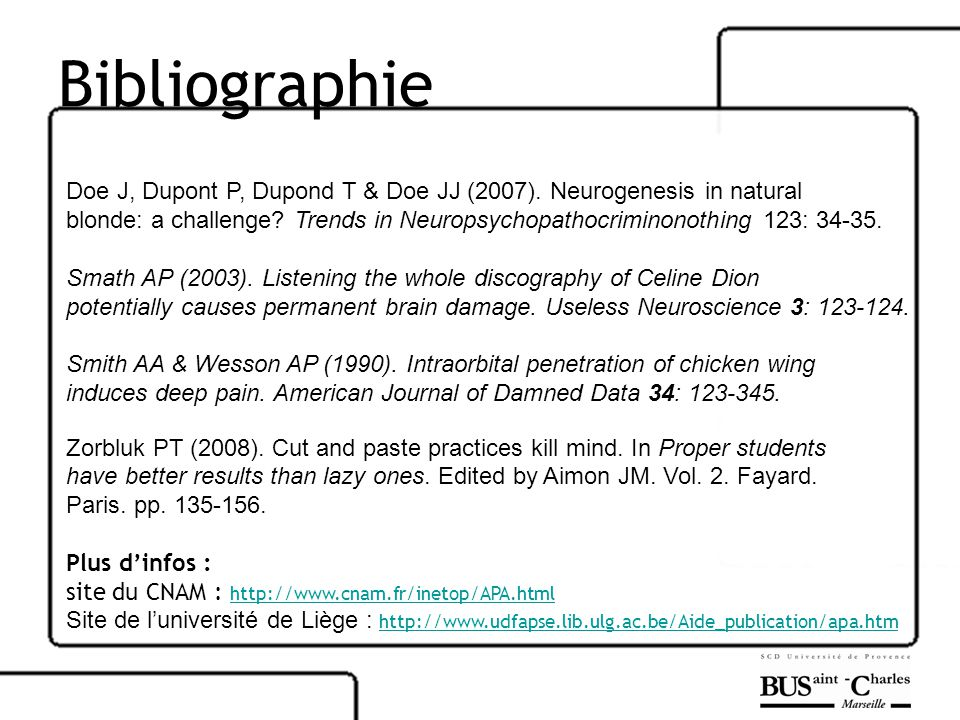 Bibliographie Doe J, Dupont P, Dupond T & Doe JJ (2007). Neurogenesis in natural blonde: a challenge? Trends in Neuropsychopathocriminonothing 123: 34