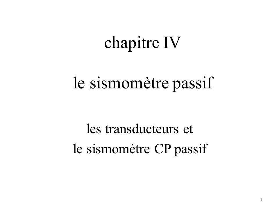 chapitre IV le sismomètre passif les transducteurs et le sismomètre CP passif 1
