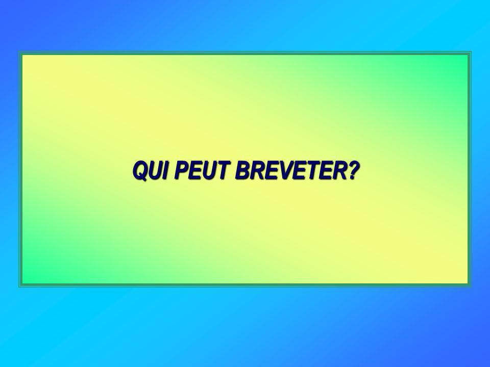 QUI PEUT BREVETER?