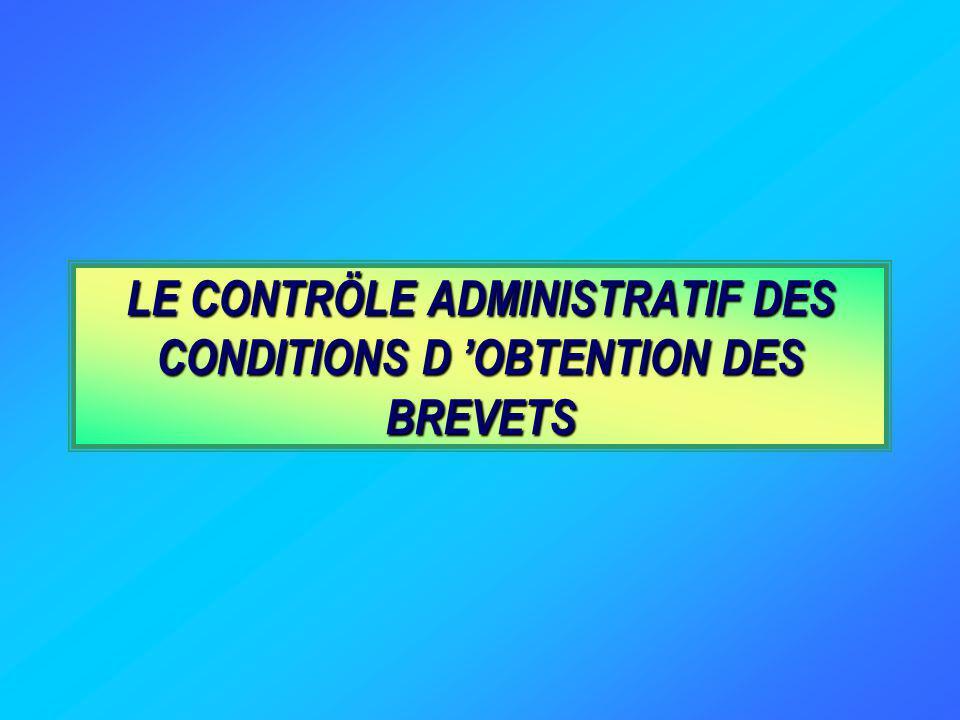 LE CONTRÖLE ADMINISTRATIF DES CONDITIONS D OBTENTION DES BREVETS