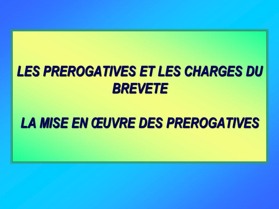 LES PREROGATIVES ET LES CHARGES DU BREVETE LA MISE EN ŒUVRE DES PREROGATIVES