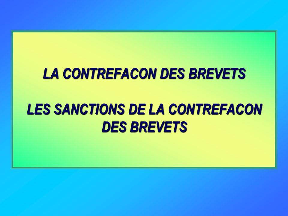 LA CONTREFACON DES BREVETS LES SANCTIONS DE LA CONTREFACON DES BREVETS