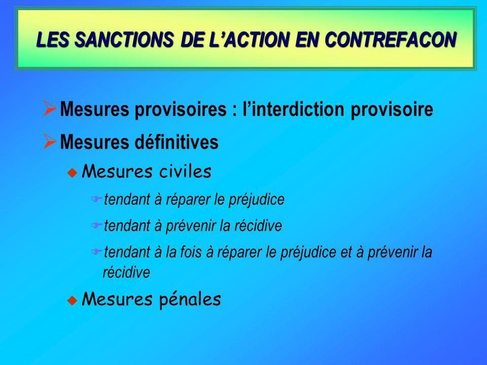 LES EXCEPTIONS A LA CONTREFACON Actes accomplis dans un cadre privé et à des fins non commerciales Actes accomplis à titre expérimental portant sur lo