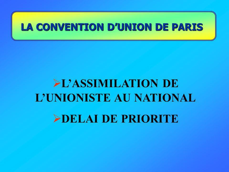 LA CONVENTION DUNION DE PARIS LASSIMILATION DE LUNIONISTE AU NATIONAL DELAI DE PRIORITE