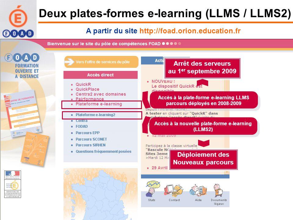 A partir du site http://foad.orion.education.fr Accès à la plate-forme e-learning LLMS parcours déployés en 2008-2009 Accès à la plate-forme e-learnin