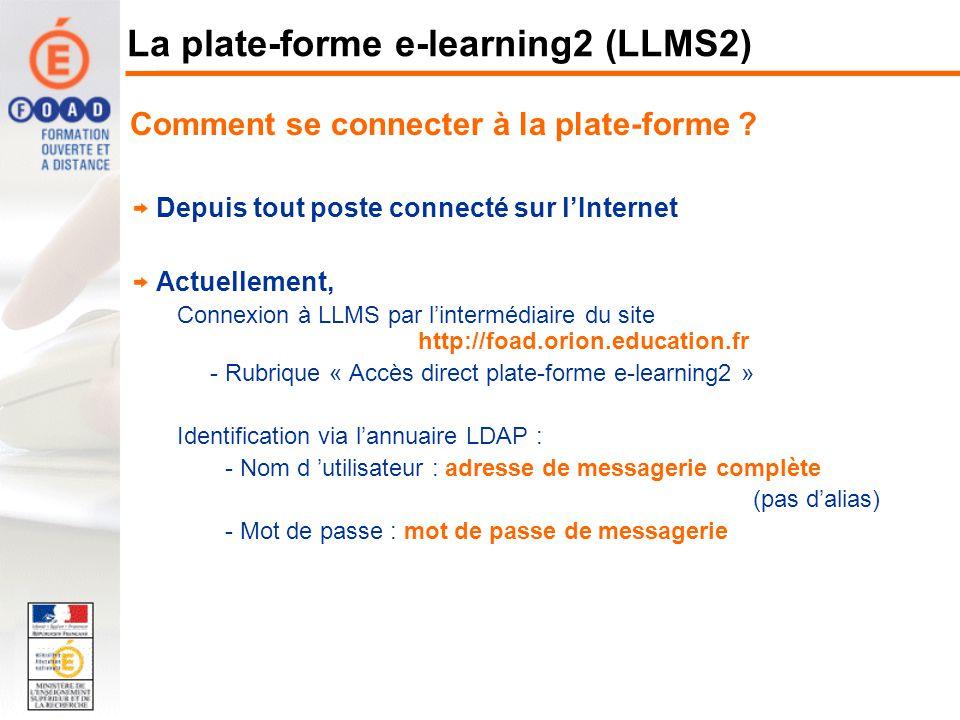 Comment se connecter à la plate-forme ? Depuis tout poste connecté sur lInternet Actuellement, Connexion à LLMS par lintermédiaire du site http://foad