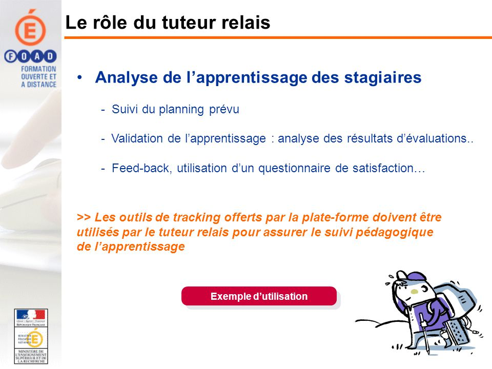Analyse de lapprentissage des stagiaires - Suivi du planning prévu - Validation de lapprentissage : analyse des résultats dévaluations.. - Feed-back,