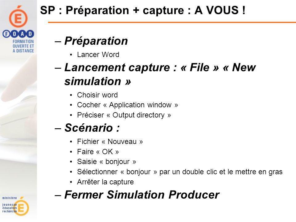 SP : Préparation + capture : A VOUS .