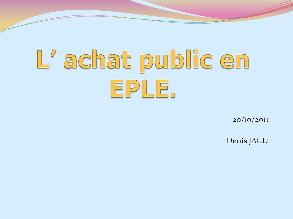 Lachat public est au cœur du métier du gestionnaire en EPLE Le gestionnaire / acheteur public Achète de tout, Tout le temps, À un grand nombre de partenaires économiques.