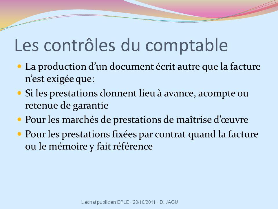 Les contrôles du comptable La production dun document écrit autre que la facture nest exigée que: Si les prestations donnent lieu à avance, acompte ou