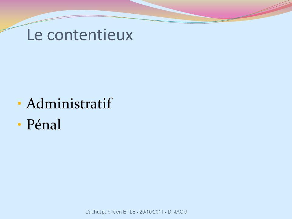 Le contentieux Administratif Pénal L'achat public en EPLE - 20/10/2011 - D. JAGU