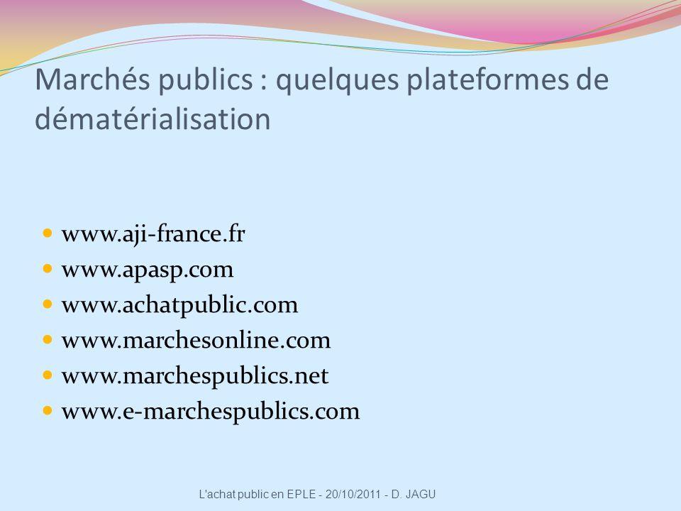 Marchés publics : quelques plateformes de dématérialisation www.aji-france.fr www.apasp.com www.achatpublic.com www.marchesonline.com www.marchespubli