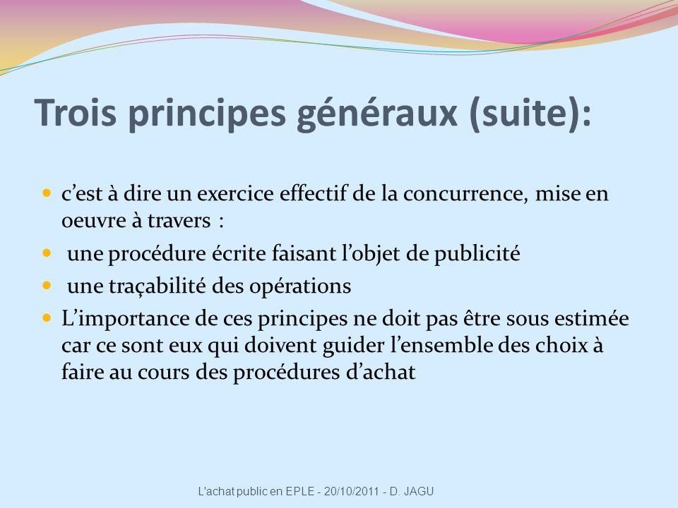 Trois principes généraux (suite): cest à dire un exercice effectif de la concurrence, mise en oeuvre à travers : une procédure écrite faisant lobjet d