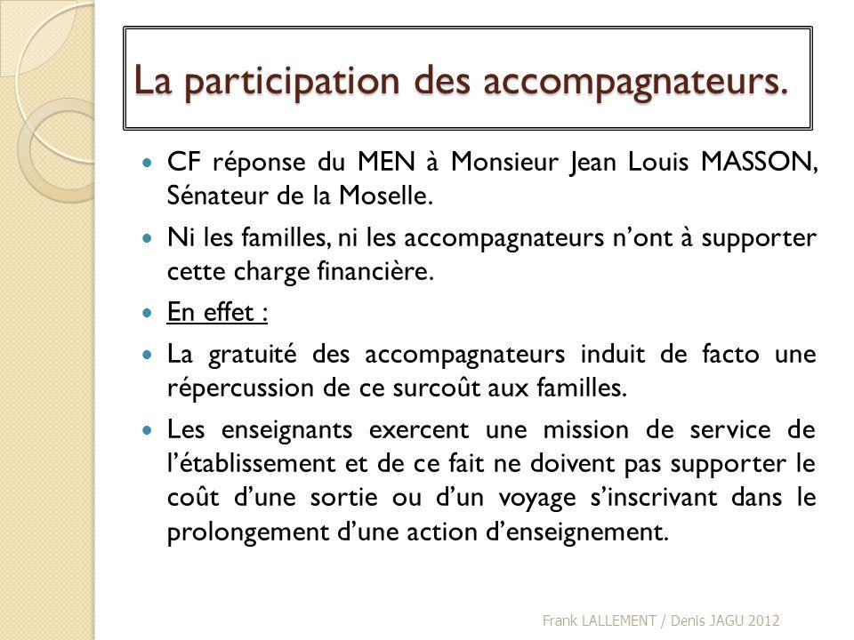 La participation des accompagnateurs. CF réponse du MEN à Monsieur Jean Louis MASSON, Sénateur de la Moselle. Ni les familles, ni les accompagnateurs