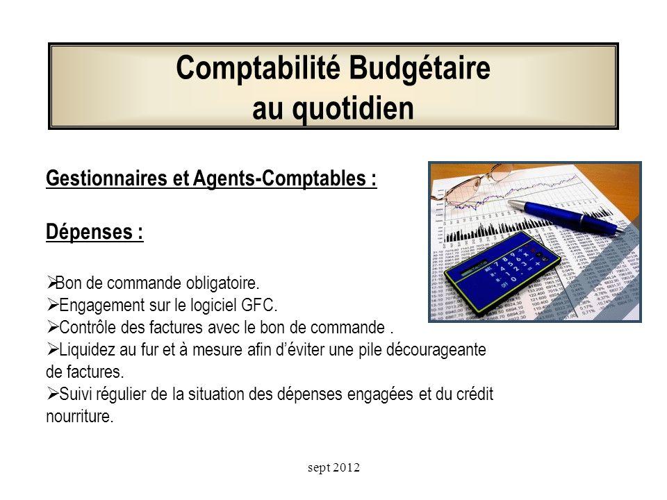 La Comptabilité Budgétaire La Comptabilité Générale « Une nécessaire rigueur alliée à une souplesse de fonctionnement » sept 2012