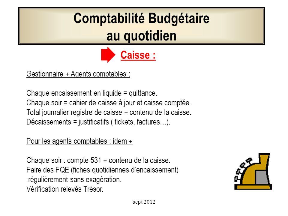 Comptabilité Budgétaire au quotidien Gestionnaires et Agents-Comptables : Dépenses : Bon de commande obligatoire. Engagement sur le logiciel GFC. Cont