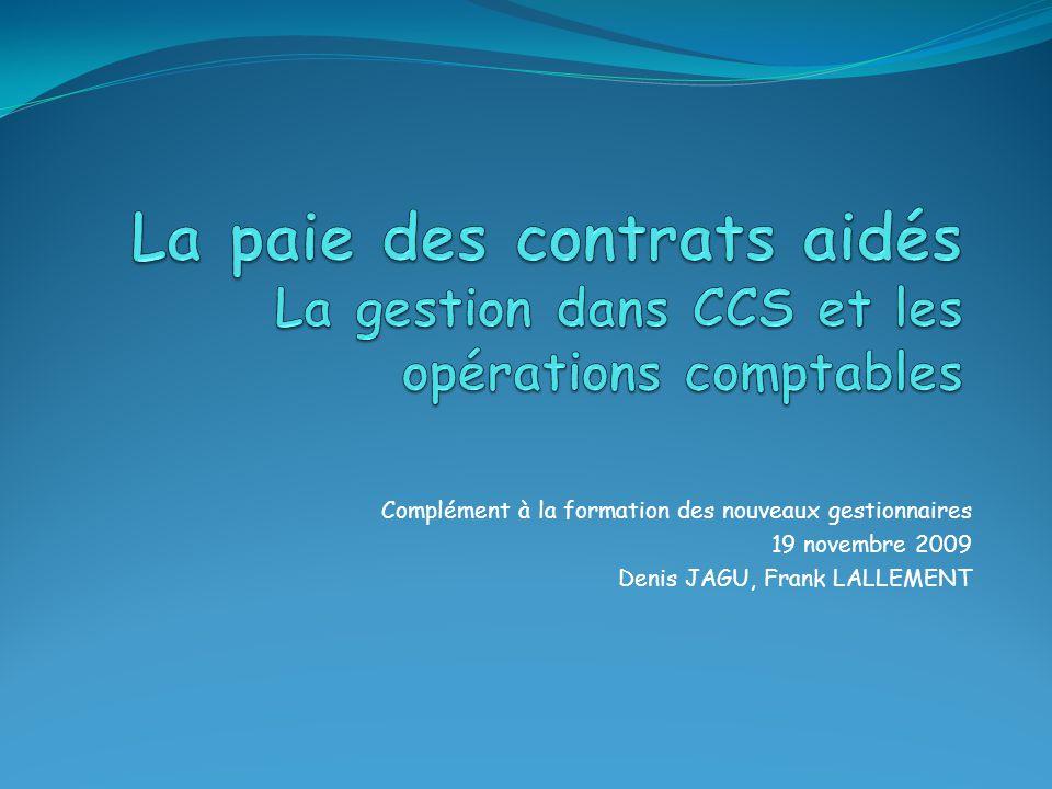 Complément à la formation des nouveaux gestionnaires 19 novembre 2009 Denis JAGU, Frank LALLEMENT