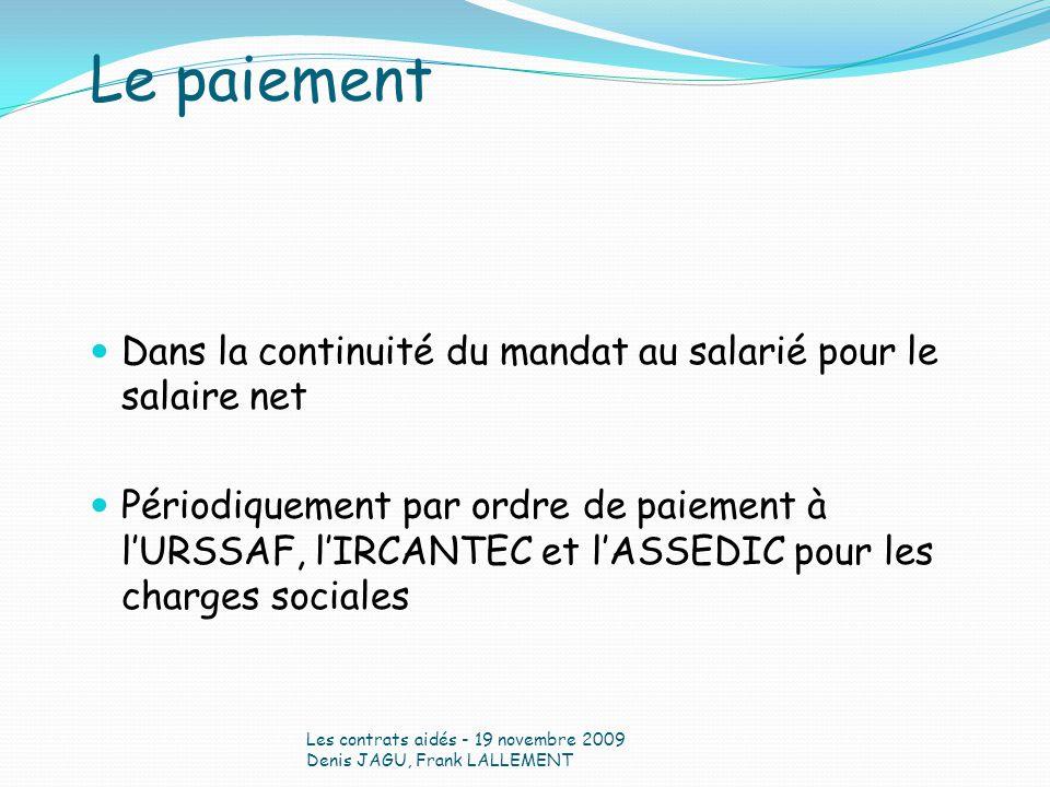 Dans la continuité du mandat au salarié pour le salaire net Périodiquement par ordre de paiement à lURSSAF, lIRCANTEC et lASSEDIC pour les charges soc