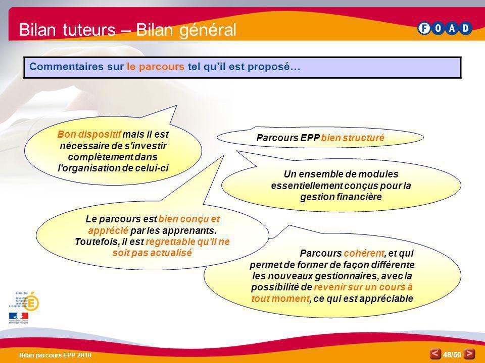 /50 Bilan parcours EPP 2010 48 Parcours cohérent, et qui permet de former de façon différente les nouveaux gestionnaires, avec la possibilité de reven
