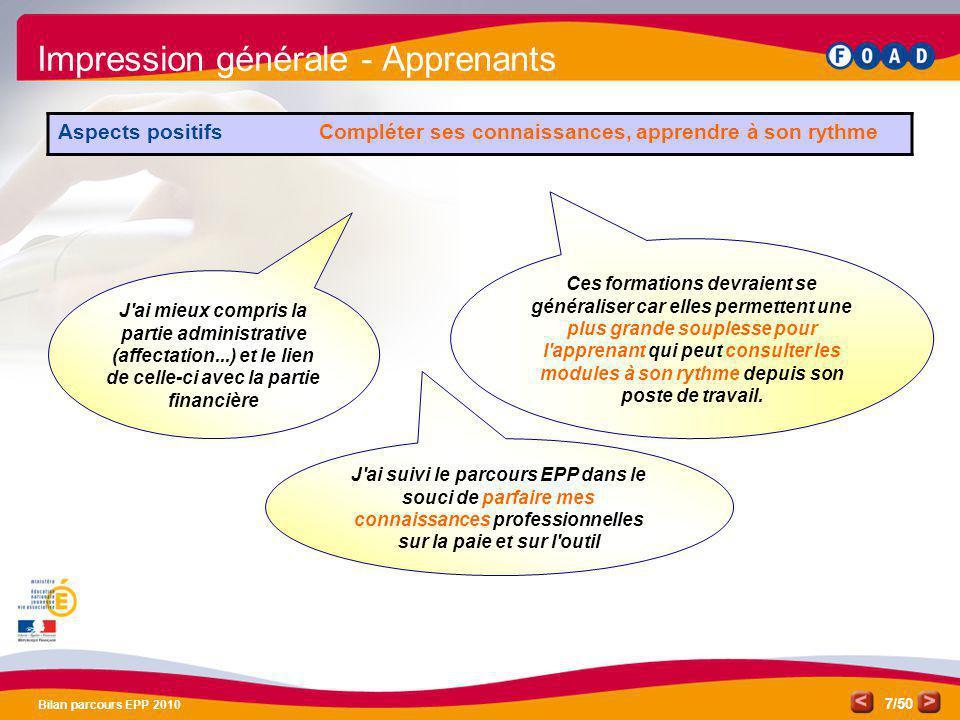 /50 Bilan parcours EPP 2010 7 J'ai mieux compris la partie administrative (affectation...) et le lien de celle-ci avec la partie financière Impression