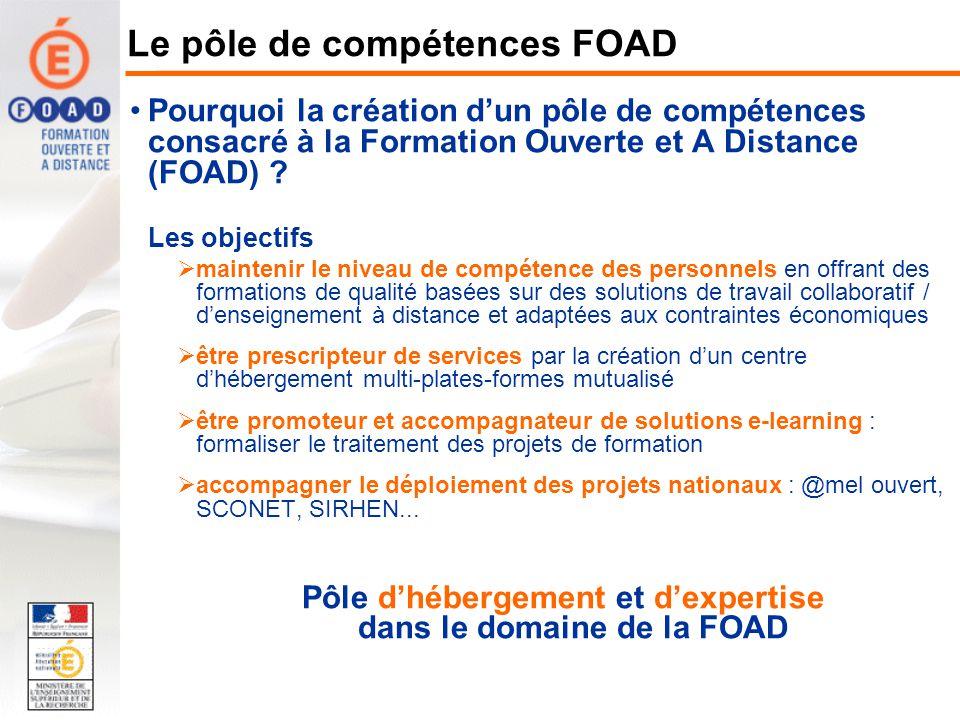 Pourquoi la création dun pôle de compétences consacré à la Formation Ouverte et A Distance (FOAD) ? Les objectifs maintenir le niveau de compétence de