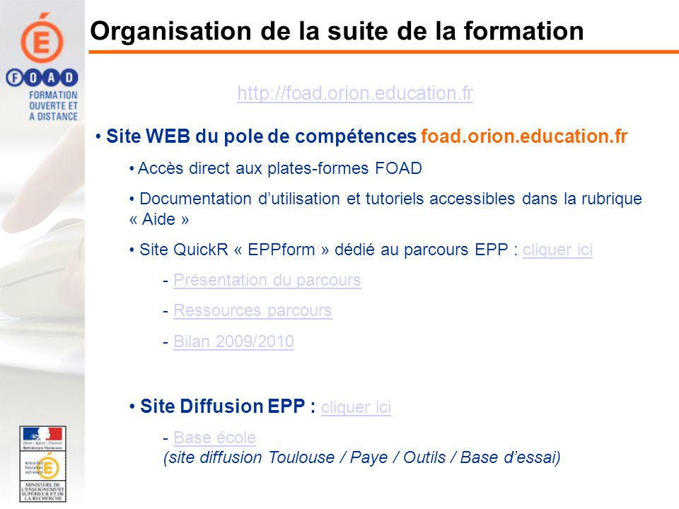 Site WEB du pole de compétences foad.orion.education.fr Accès direct aux plates-formes FOAD Documentation dutilisation et tutoriels accessibles dans l