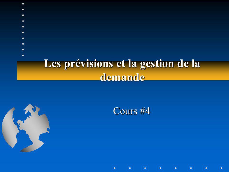 Les prévisions et la gestion de la demande Cours #4