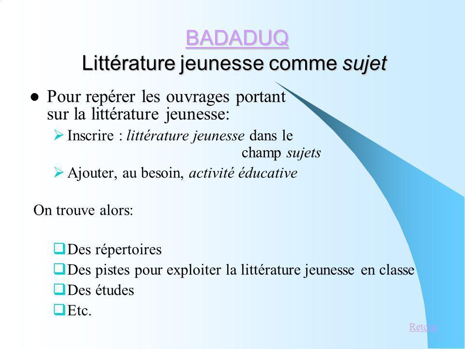 BADADUQ Littérature jeunesse comme sujet BADADUQ Littérature jeunesse comme sujetBADADUQ Pour repérer les ouvrages portant sur la littérature jeunesse